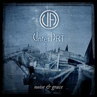 UnterArt - Noise and Grace