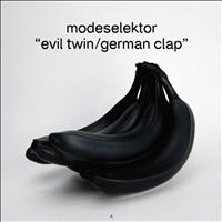 Modeselektor - Evil Twin / German Clap