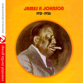 James P. Johnson - 1921 - 1926 (Remastered)