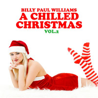 Billy Paul Williams - A Chilled Christmas Vol. 2