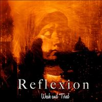 Reflexion - Weak and Tired