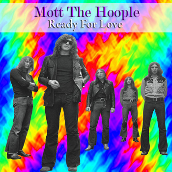 Mott The Hoople - Ready for Love