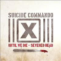Suicide Commando - Until We Die