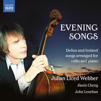 Julian Lloyd Webber - Delius & Ireland: Evening Songs