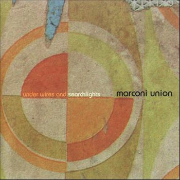 Marconi Union - Under Wires and Searchlights