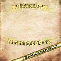 Undercover - Branded (25th Anniversary Edition)