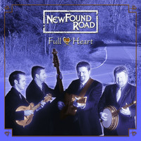 NewFound Road - Full Heart