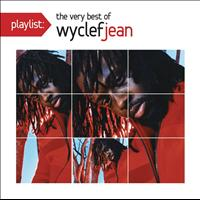 Wyclef Jean - Playlist: The Very Best Of Wyclef Jean
