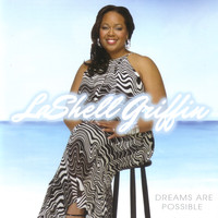 LaShell Griffin - Dreams Are Possible