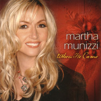 Martha Munizzi - When He Came