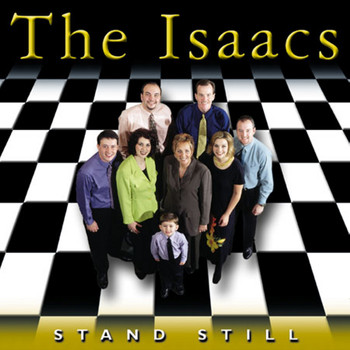 The Isaacs - Stand Still