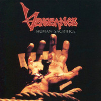 Vengeance Rising - Human Sacrifice (Remastered)