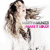 Martha Munizzi - Make It Loud