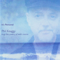 Phil Keaggy - It's Personal: Phil Keaggy Sings The Poetry Of Keith Moore