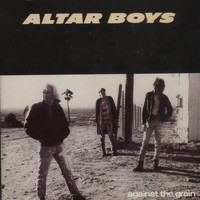Altar Boys - Against The Grain