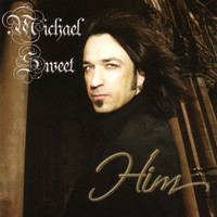 Michael Sweet - Him