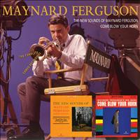 Maynard Ferguson - The New Sounds Of Maynard Ferguson/Come Blow Your Horn