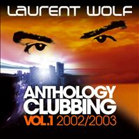 Laurent Wolf - Anthology Clubbing