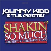Johnny Kidd & The Pirates - Shakin' So Much