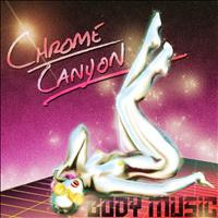 Chrome Canyon - Body Music