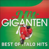 Various Artists - Die Hit Giganten - Best Of Italo Hits