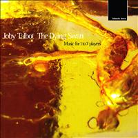 Joby Talbot - Talbot:The Dying Swan, music for 1 - 7 players