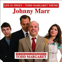 Johnny Marr - Life Is Sweet (Todd Margaret Theme)