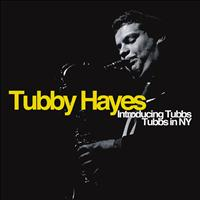 Tubby Hayes - Introducing Tubbs / Tubbs in NY (Deluxe Edition)