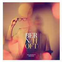 Bernhoft - Solidarity Breaks