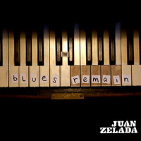 Juan Zelada - The Blues Remain