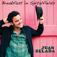 Juan Zelada - Breakfast In Spitalfields