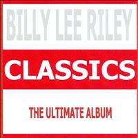 Billy Lee Riley - Classics - Billy Lee Riley