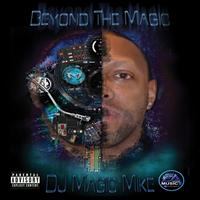 DJ Magic Mike - Beyond the Magic