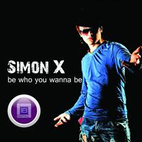 Simon X - Be Who You Wanna Be