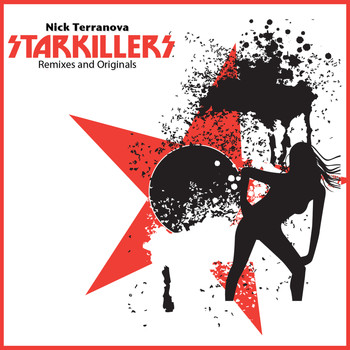 Starkillers - Nick Terranova Starkillers Remixes and Originals