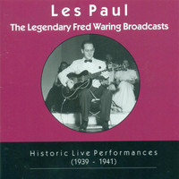 Les Paul Trio - Les Paul Trio: Legendary Fred Waring Broadcasts (The) (Historic Live Performances, 1939-1941)