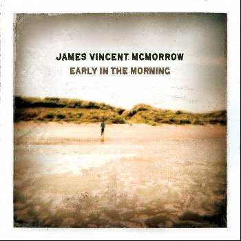 James Vincent McMorrow - Early in the Morning (Special Edition)