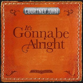 Courtney John - It's Gonna Be Alright