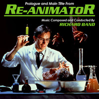 Richard Band - Re-Animator: Prologue and Main Title