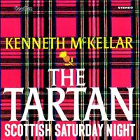 Kenneth McKellar - The Tartan & Scottish Saturday Night