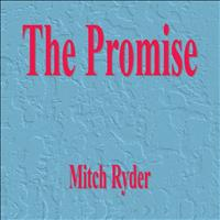 Mitch Ryder - The Promise