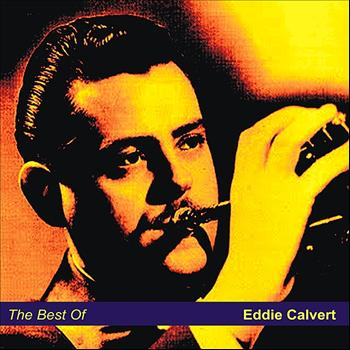Eddie Calvert - The Best Of Eddie Calvert