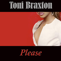 Toni Braxton - Please