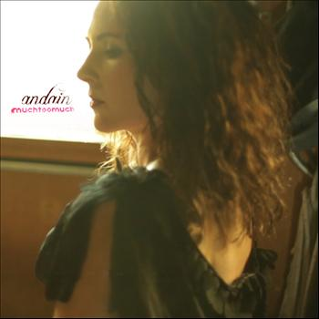 Andain - Much Too Much