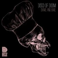 Disco Of Doom - Shake And Bake
