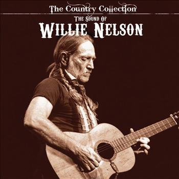 Willie Nelson - The Country Collection - The Sound Of Willie Nelson