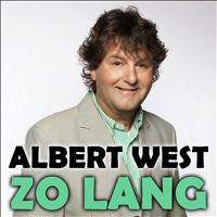 Albert West - Zo Lang