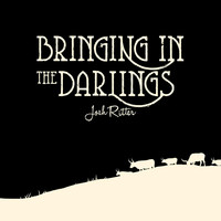 Josh Ritter - Bringing In The Darlings