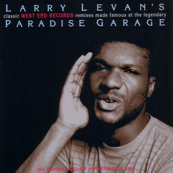 Various Artists - Larry Levan's Classic West End Records Remixes Made Famous At The Legendary Paradise Garage