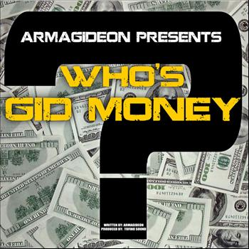 Armagideon - Who's Gid Money